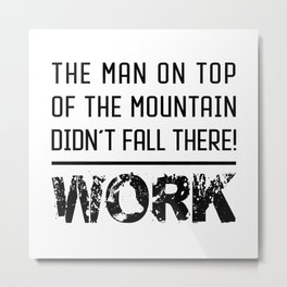 Work - Hustle Motivation for Entrepreneurs Fitness Trainer And Bodybuilder Metal Print