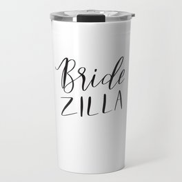 Bridezilla Travel Mug