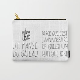 Funny French Quote, about eating a Cake. Carry-All Pouch