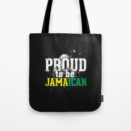 I'm [ Proud to be Jamaican ]. Tote Bag