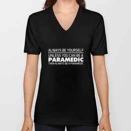 Always Be a Paramedic Funny Graphic Medical T-shirt Unisex V-Neck