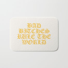 BAD BITCHES RULE THE WORLD Bath Mat