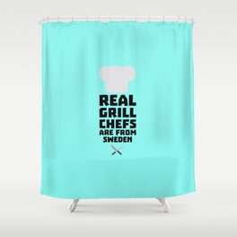 Real Grill Chefs are from Sweden T-Shirt D54jd Shower Curtain