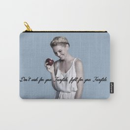 Don't wish for your Fairytale, fight for your Fairytale. Carry-All Pouch