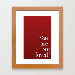 So Loved Framed Art Print