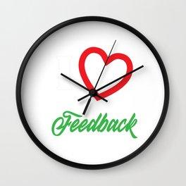 Funny Feedback Tshirt Designs I love Feedback Wall Clock