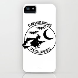 claws out , witches it's halloween  iPhone Case