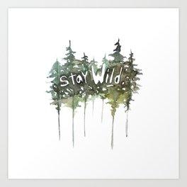 Stay Wild - pine tree stencil words art print Art Print