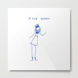 A Line Queen Metal Print
