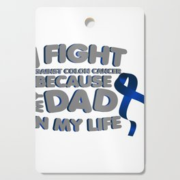 Fight Against Colon Cancer For Dad Cutting Board