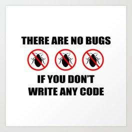 No bugs Art Print