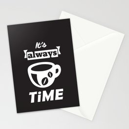 It's Always Coffee Time Stationery Cards