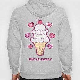 Life Is Sweet Hoody