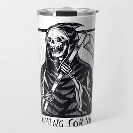 Coming for You Grim Reaper Skeleton Halloween Gothic Travel Mug