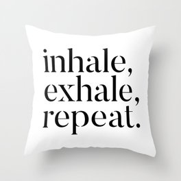 Inhale, Exhale, Repeat Throw Pillow