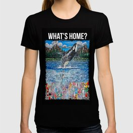 What's Home? T-shirt