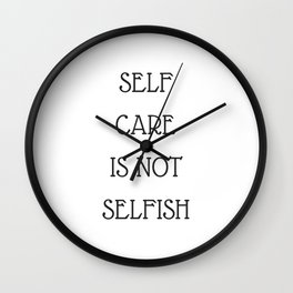self care is not selfish Wall Clock