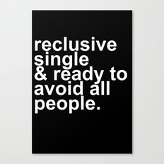 Reclusive, Single, & Ready To Avoid All People Introvert Canvas Print