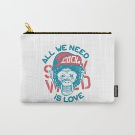All we need is Love Carry-All Pouch