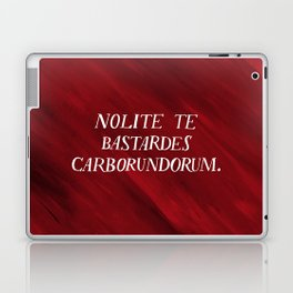 Nolite te bastardes carborundorum Laptop & iPad Skin