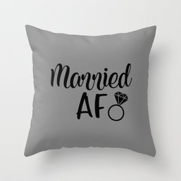 Married AF - Grey Throw Pillow