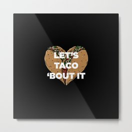 Let's Taco 'Bout It Love Tacos Funny Metal Print