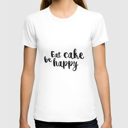 Eat cake be happy T-shirt
