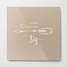 Dream big in cream Metal Print