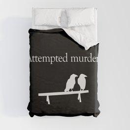 Attempted Murder (white design) Duvet Cover
