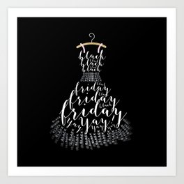 The Little Black Frid Dress Art Print