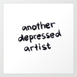 Another Depressed Artist Art Print