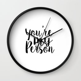 you're my person,valentines day,gift for her,boyfriend gift,love sign,quote prints,canvas poster Wall Clock