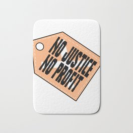 "A Great Gift For Business Minded Persons ""No Justice No Profit"" T-shirt Design Law Right Truth Bath Mat"