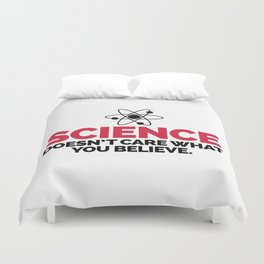 Science Doesn't Care Funny Quote Duvet Cover