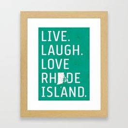Live. Laugh. Love Rhode Island. Framed Art Print