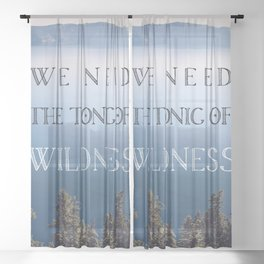 The Tonic of Wildness Sheer Curtain