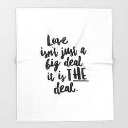 Love is the deal Throw Blanket
