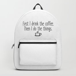Gilmore Girls - First I drink the coffee Backpack