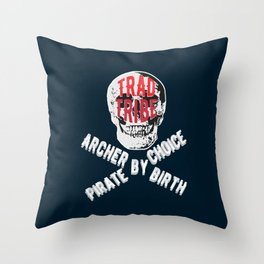 TRAD TRIBE - ARCHER BY BIRTH PIRATE BY CHOICE Throw Pillow