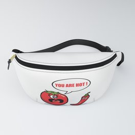 You are hot ! Fanny Pack