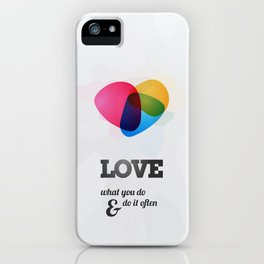 Love what you DO! iPhone Case