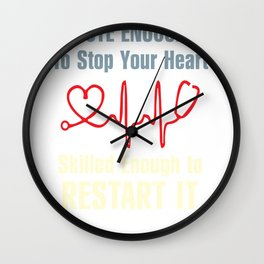 Cute Enough To Stop Heart Skilled Enough To Restart graphic Wall Clock