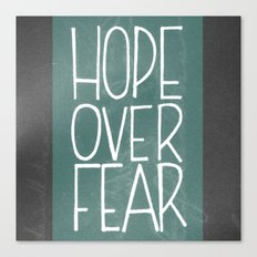 Hope Over Fear Canvas Print