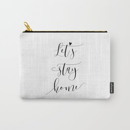 Let's Stay Home Typography Art Print Carry-All Pouch
