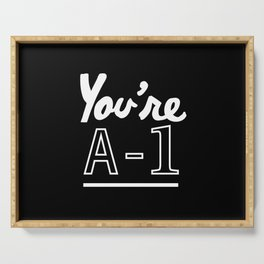 You're A-1 Serving Tray