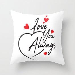 Love You Always Throw Pillow