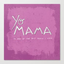Yo Mama Is Tha Best / Purple Canvas Print