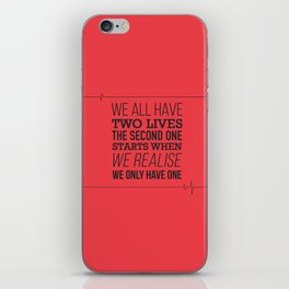 We All Have Two Lives iPhone Skin