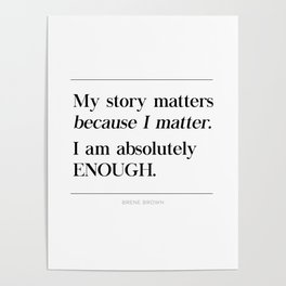 I Am Absolutely Enough Brene Brown Quote, Daring Greatly, My Story Matters Poster