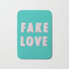 Fake Love - Typography Bath Mat